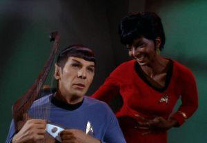 Oh, and she would sing while Spock played his Vulcan lute. She's just that talented.