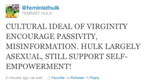 HULK TIRED OF FETISHIZATION OF VIRGINITY