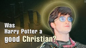 Was Harry Potter a good Christian?