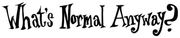 what's normal anyway