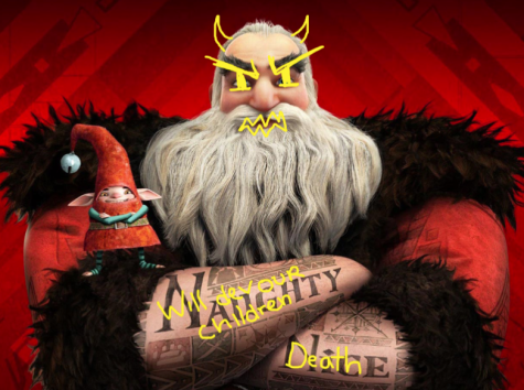 Seriously, can demon Santa Claus die next? I set a plate of cookies out for him once and he didn't eat any of them. I have hated him ever since.